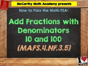 How to Pass the Math FSA - Add Fractions w/ Denoms 10 and 100 - MAFS.4.NF.3.5