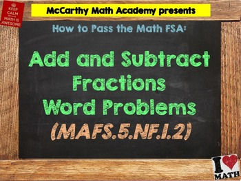 How to Pass the Math FSA - Add/Subtract Fractions WORD PROBLEMS - MAFS.5.NF.1.2