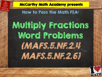 How to Pass the Math FSA - Multiply Fractions - MAFS.5.NF.2.4 and MAFS.5.NF.2.6