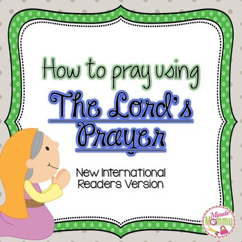 How to Pray using The Lord's Prayer (NIrV)