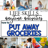 How to Put Groceries Away Life Skill Anytime Activity | Life Skills Activities