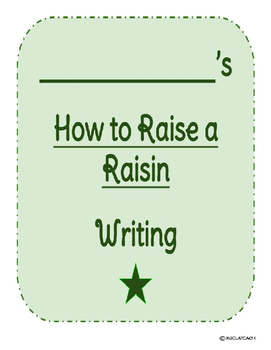 How to Raise a Raisin Writing Packet