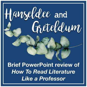 How to Read Literature Like a Professor: Hanseldee and Greteldum PPT Review