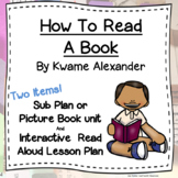 How to Read a Book by Kwame Alexander Picture Book Unit &
