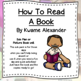 How to Read a Book by Kwame Alexander Sub plan or picture