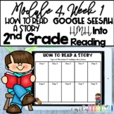 How to Read a Story | Module 4 Week 1 | Into Reading 2nd Grade | Google Seesaw