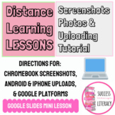 How to: Screenshots, Photos & Uploading Tutorial for Distance Learning