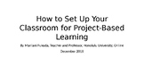 How to Set Up Your Classroom for Project Based Learning By