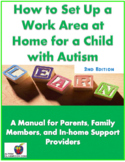 How to Set Up a Work Area at Home for a Child with Autism (2nd Edition)