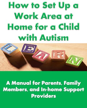 Autism E-book How to Set Up a Work Area at Home for a Child with Autism