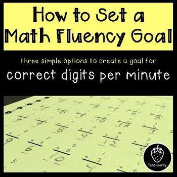 How to Set a Math Fluency Goal: Create a Goal for Correct Digits per Minute