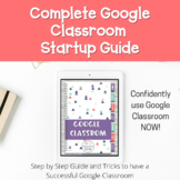 How to Setup Use Google Classroom Guide Startup Distance L