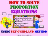 How to Solve Proportion Equations? Sky-Over-Land Method © 5 min Skills Builder!