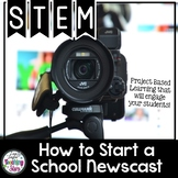 Project Based Learning Starting a School Newscast
