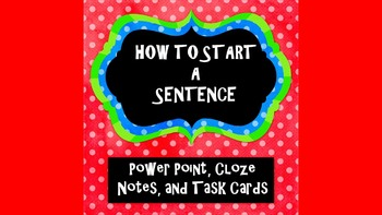Sentences: How to start them power point and task cards with cloze notes