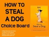 How to Steal a Dog Choice Board Novel Study Menu Book Project Tic Tac Toe