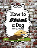 How to Steal a Dog by Barbara O'Connor - Comprehension and Vocabulary Unit