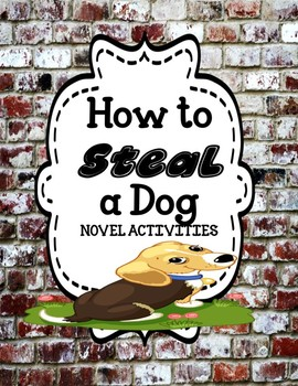 How to Steal a Dog by Barbara O'Connor -  Novel Activities Unit