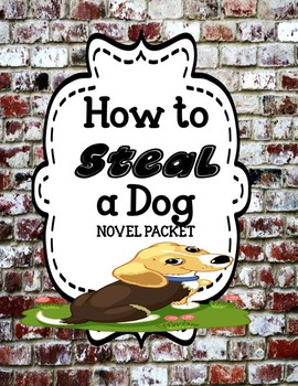 How to Steal a Dog by Barbara O'Connor - Novel Study Unit Bundle