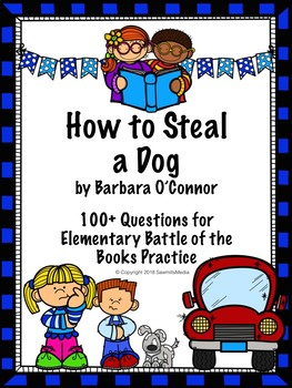 How to Steal a Dog - Over 100  EBOB Questions
