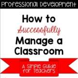How to Successfully Manage a Classroom- PD Session Classro