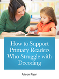 How to Support Primary Readers Who Struggle with Decoding {An E-Book}