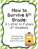 How to Survive 6th Grade: Step-by-Step End of Year Writing