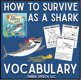 How to Survive As a Shark- Vocabulary Book Companion