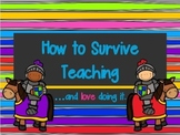 How to Survive Teaching...and Love Doing It! Teacher Tips