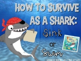 How to Survive as a Shark: Sink or Swim