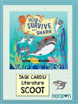 How to Survive as a Shark - Task Cards/Literature Scoot