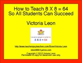 How to Teach 8 X 8 = 64 So All Students Can Succeed