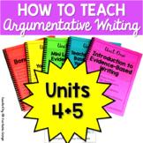 How to Teach Argumentative Writing - Units 4 + 5
