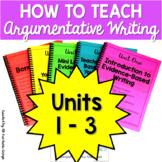 How to Teach Argumentative Writings - Units 1-3