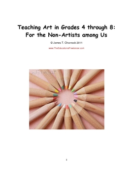How to Teach Art in Grades 4 through 8: For the Non-Artists Among Us