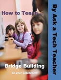 How to Teach Bridge Building in Your Classroom