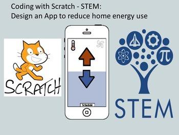 Coding wtih Scratch - STEM: Design an App to reduce home e