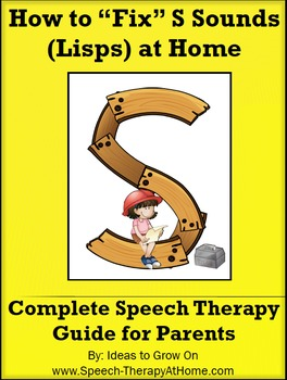 How to Teach / Correct S Sounds (Lisps). Speech-Therapy Guide for Parents.