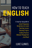 How to Teach English: The complete, step-by-step guide!