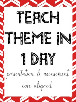 How to Teach Theme in 1 Day