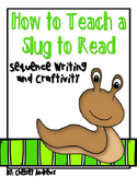 How to Teach a Slug To Read {How-to-Writing and Craft}