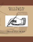 How to Teach the Research Report: eBook