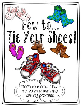 How to Tie Your Shoes Informational Differentiated Writing by