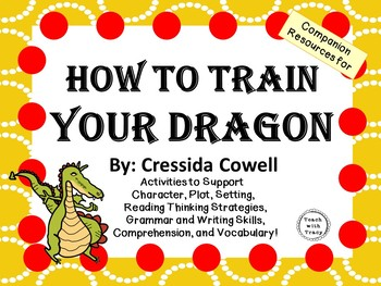 How to Train Your Dragon by Cressida Cowell:  A Complete Novel Study!