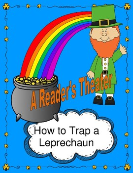 How to Trap a Leprechaun  --  A Reader's Theater