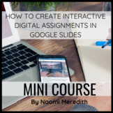 How to Use Google Slides for Digital Interactive Assignmen