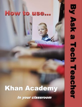 How to Use Khan Academy in Your Classroom
