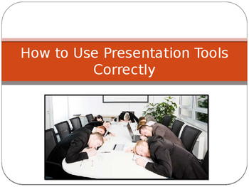 How to Use Presentation Tools Correctly