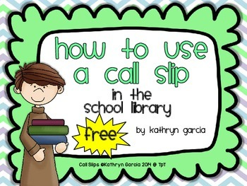 How to Use a Call Slip in the School Library:  FREE