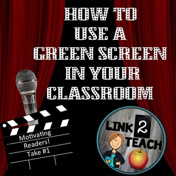 How to Use a Green Screen In Your Classroom